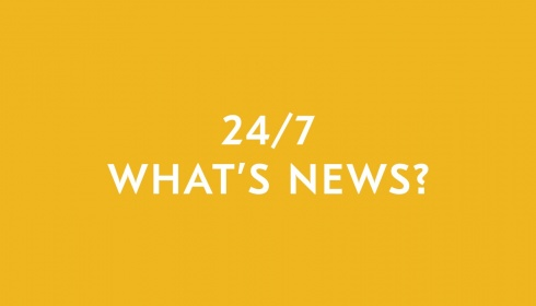 24/7 What's news?